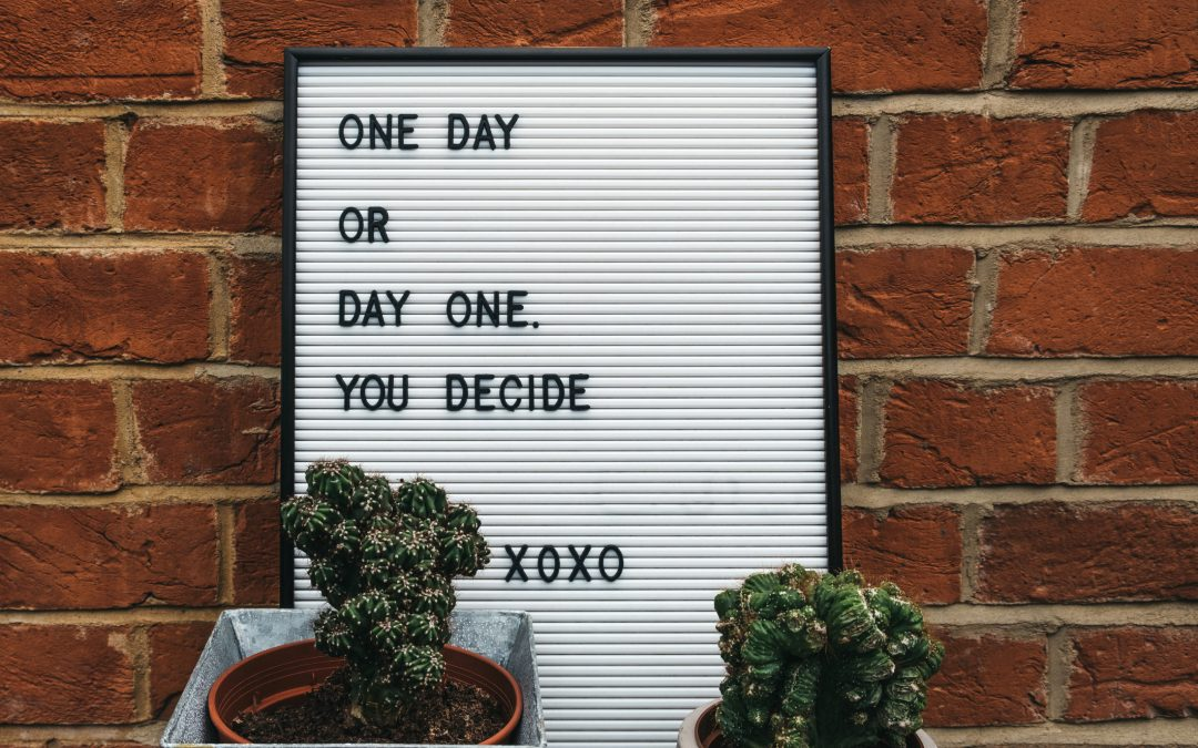One Day or Day One. You Choose.
